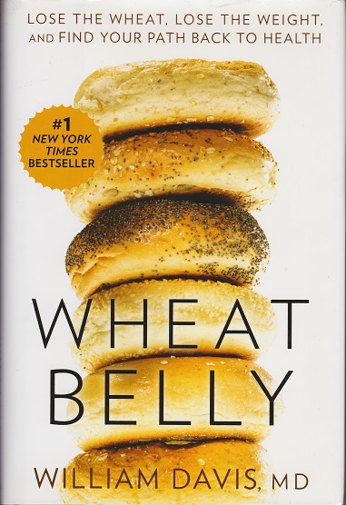 Image for Wheat Belly : Lose the Wheat, Lose the Weight, and Find Your Path Back to Health