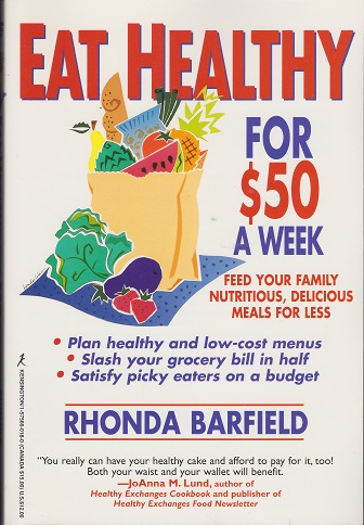 Image for Eat Healthy for $50 a Week: Feed Your Family Nutritious, Delicious Meals for Less