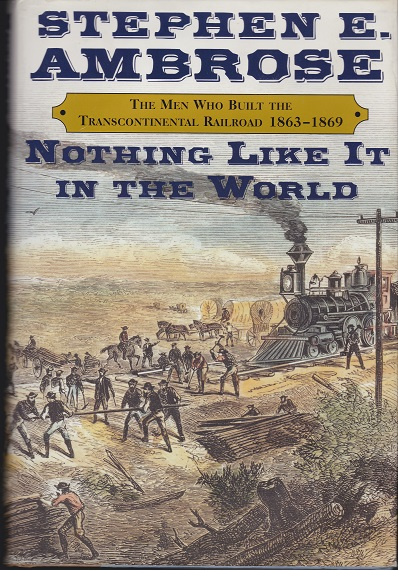 Image for Nothing Like It in the World : The Men Who Built the Transcontinental Railroad, 1863-1869
